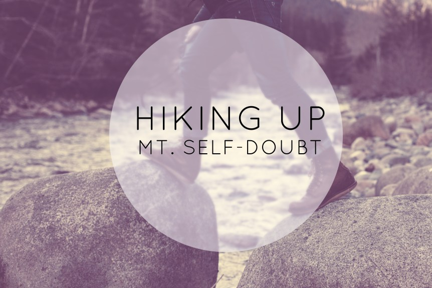 Hiking Up Mt. Self-Doubt
