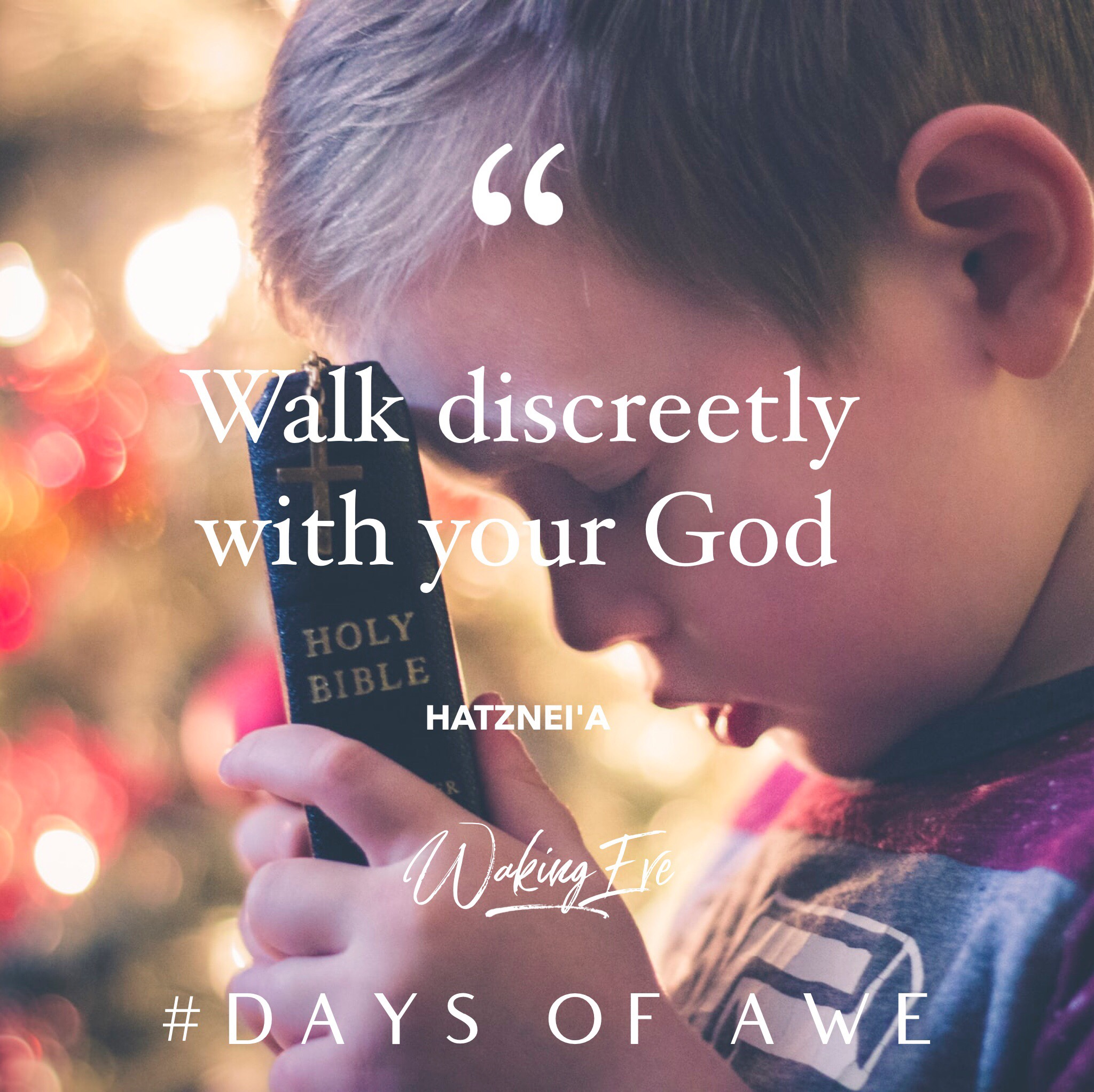 How Do You Walk with God? Hatznei'a in the Days of Awe