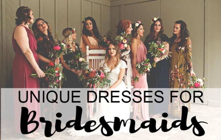 Unique dresses for bridesmaids