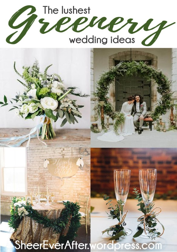 Greenery and botanical wedding inspiration SheerEverAfter.wordpress.com