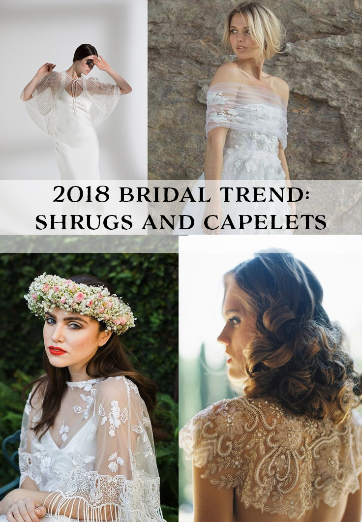 Weddind Trend 2018: Bridal Capelet