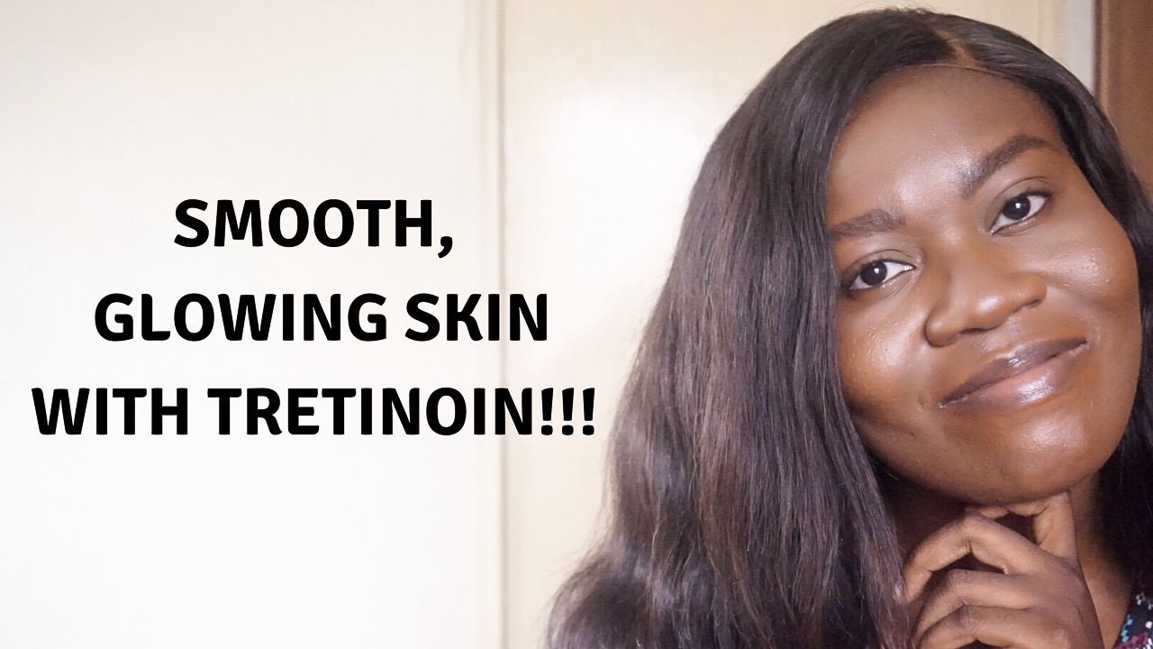 how to get smooth glowing skin with tretinoin