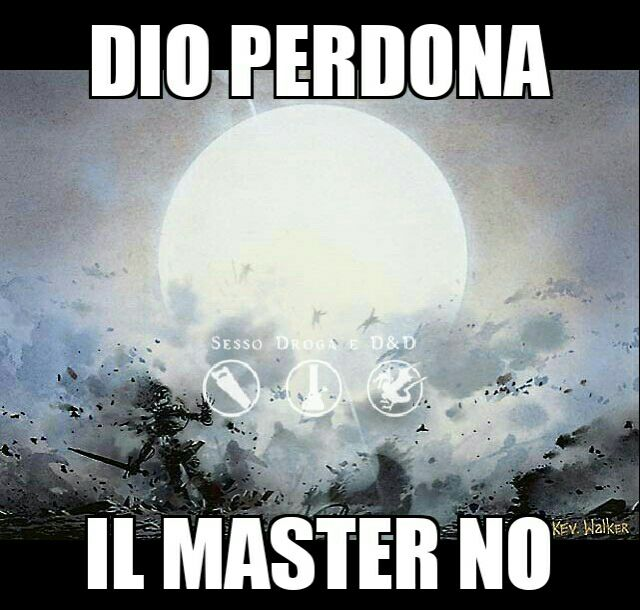 Dio perdona, il Master... NO!