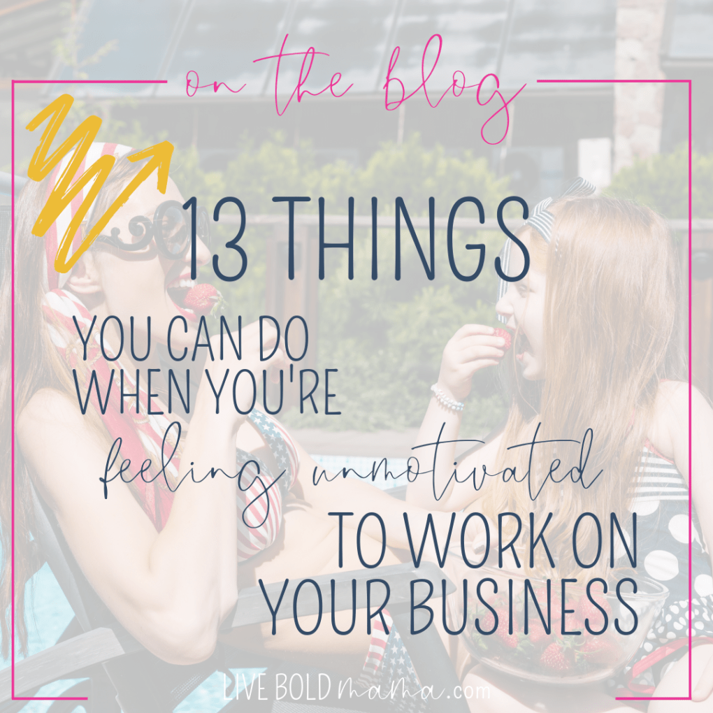 Feeling unmotivated to work on your business? Here are 13 things you can do to help! Click through to read more!