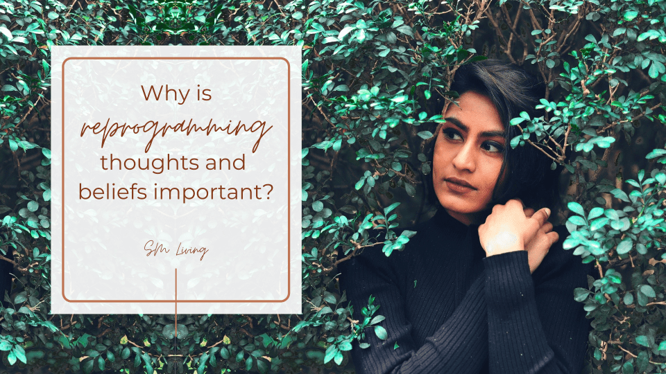 """A woman with olive skin and dark hair stands amongst a green bush. A semi-transparent square to the right of the photo contains the text """"Why is reprogramming thoughts and beliefs important?"""""""
