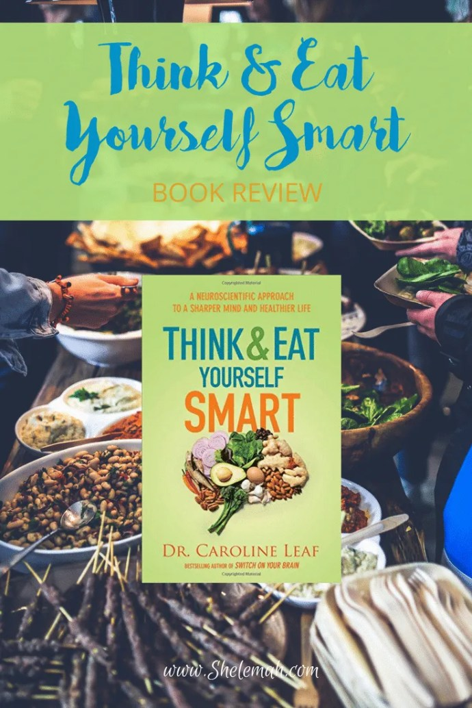Read my review of Think & Eat Yourself Smart to hear why you have to get this book by Dr. Caroline Leaf because it will change your life! #cleaneating #readinglist