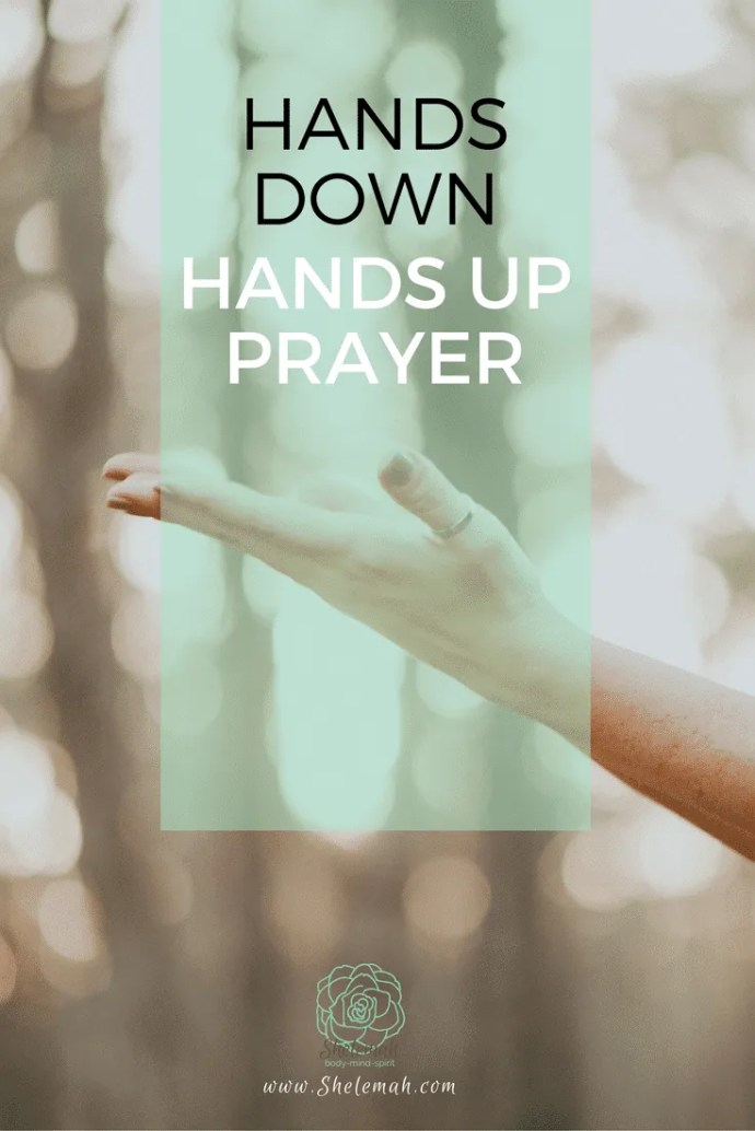 Hands down hands up prayer is an exercise is living with hands held open  #prayer