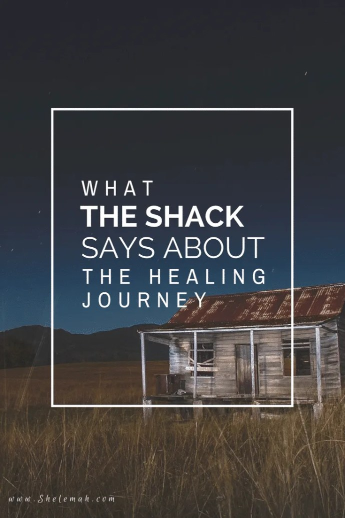 Hear what The Shack has to say about the healing journey