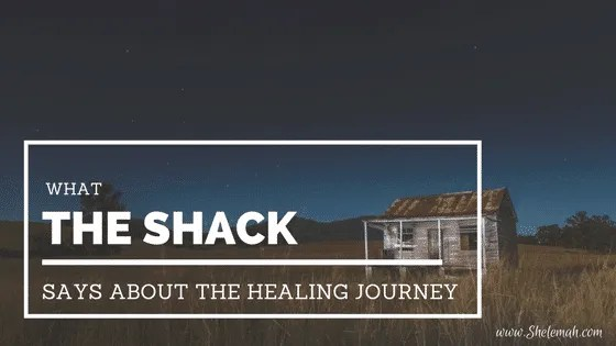 What the Shack says about the healing journey