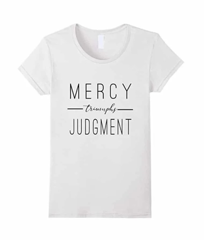 Mercy Triumphs Shirt