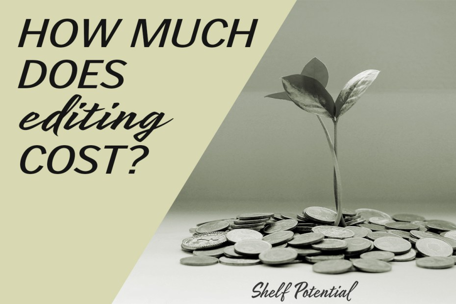 "a plant grows from a pile of coins with text ""how much does editing cost"""