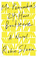 Cover image for Mr. Penumbra's 24 Hour Bookstore
