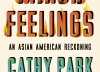 Book Review: 'Minor Feelings' by Cathy Park Hong