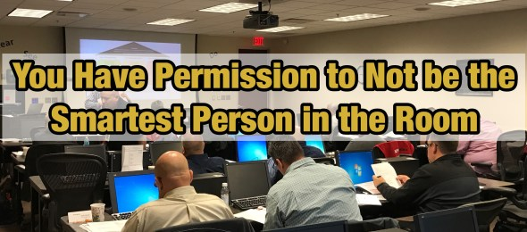You Have Permission To Not Be The Smartest Person In The Room