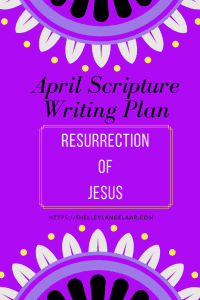 Resurrection of Jesus scripture writing challenge