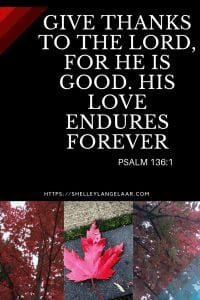 Psalm 136:1 - His love endures forever