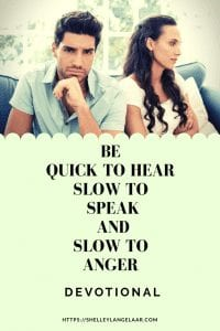 Be Quick to hear slow to speak and slow to anger devotional