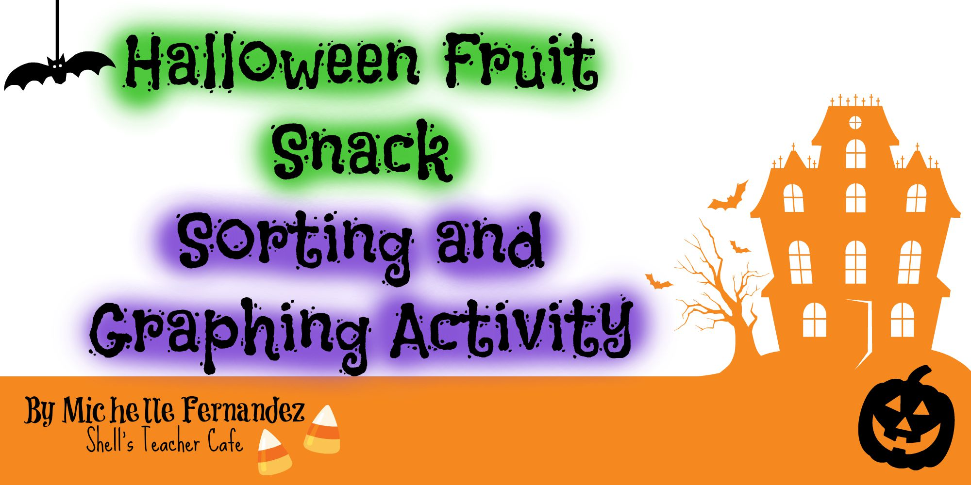 Halloween Fruit Snack Sorting And Graphing Activity Freebie