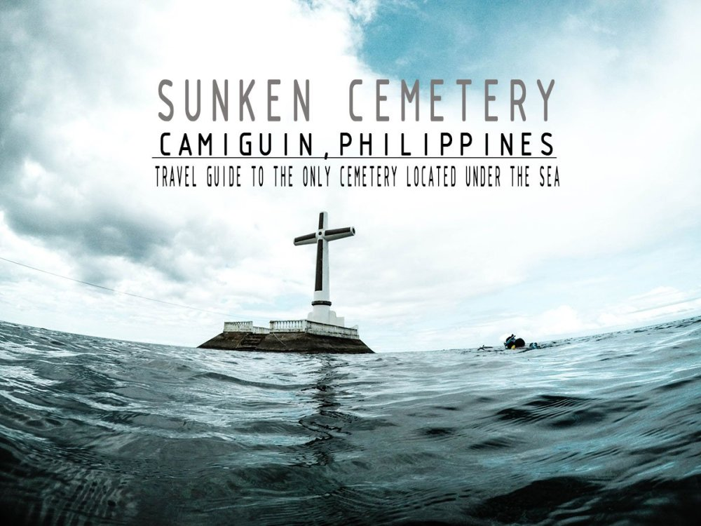 TRAVEL GUIDE TO SUNKEN CEMETERY CAMIGUIN PHILIPPINES