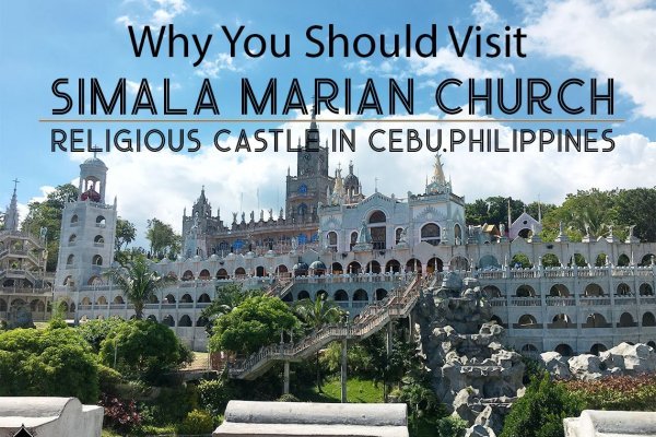 Why You Should be Visiting Simala, Religious Castle Place in Cebu