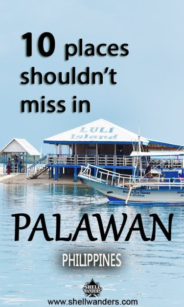 10 PLACES NOT TO MISS IN PALAWAN