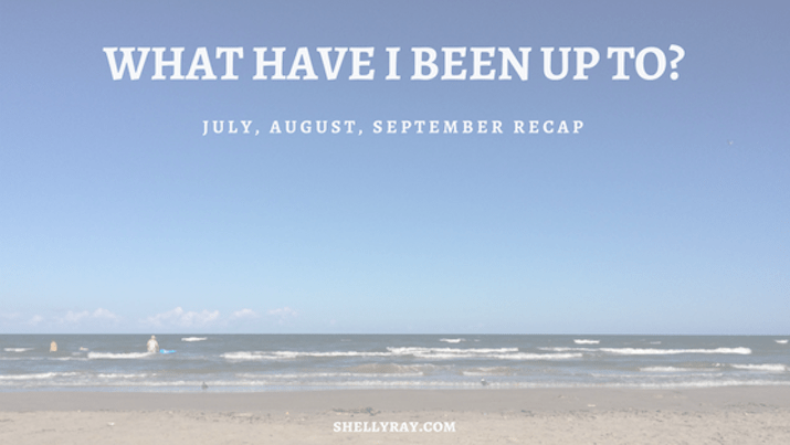 July, August & September Recap