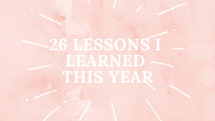 26 Lessons I Learned This Year