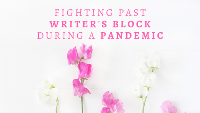 Fighting past writer's block during a pandemic