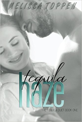 Review: Tequila Haze by Melissa Toppen