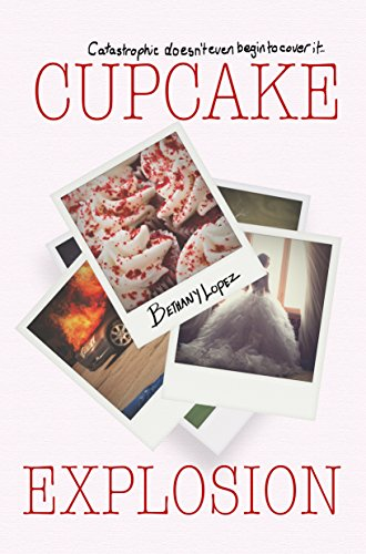 Blog Tour: Cupcake Explosion by Bethany Lopez