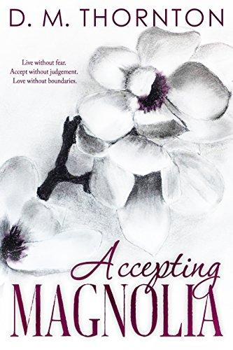 New Release+Review: Accepting Magnolia by D.M. Thornton