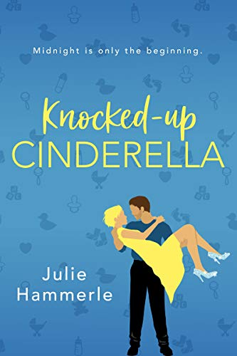 Book Review: Knocked Up Cinderella by Julie Hammerle