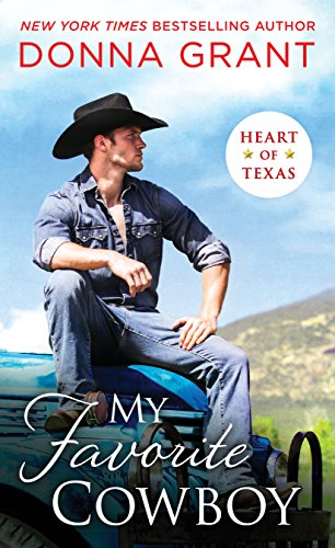 ARC Review: My Favorite Cowboy (Heart of Texas Book 3) by Donna Grant