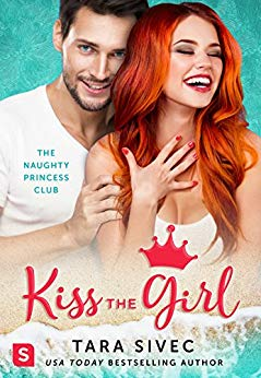 Book Review: Kiss The Girl (The Naughty Princess Club 3) by Tara Sivec