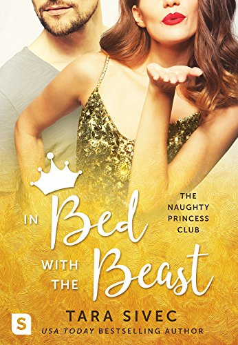 Book Review: In Bed with the Beast (The Naughty Princess Club Book 2) by Tara Sivec