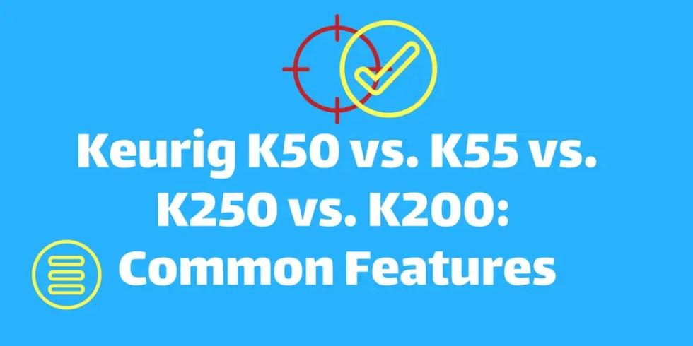 Keurig-K50-vs.-K55-vs.-K250-vs.-K200-04