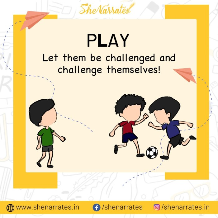 PLAY: Let them be challenged and challenge themselves!