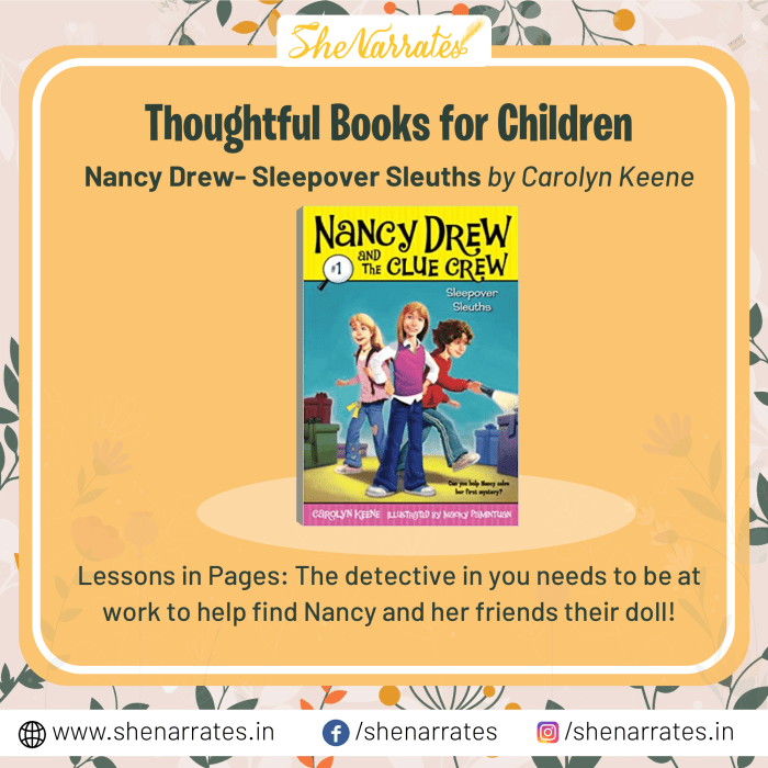 In the list of Top 10 Thoughtful, must-reads and much sought after books for children, one of the books is 'Nancy Drew- Sleepover Sleuths' by Carolyn Keene. The detective in you needs to be at work to help find Nancy and her friends their doll!