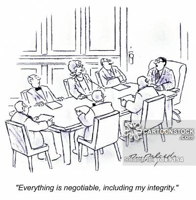 'Everything is negotiable, including my integrity.'