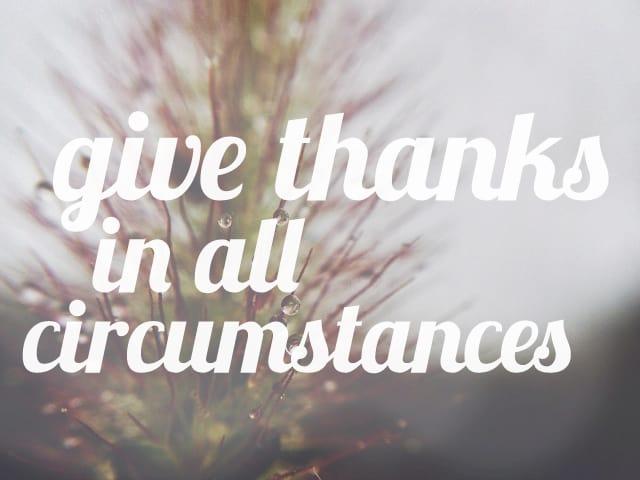 Výsledok vyhľadávania obrázkov pre dopyt give thanks in all circumstances