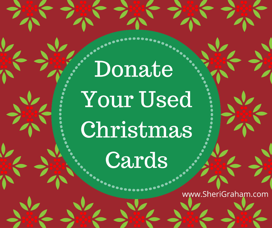 Donate Your Used Christmas Cards Sheri Graham Helping