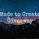 Made to Create Giveaway this weekend!