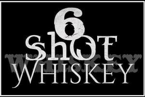 6-shot whiskey