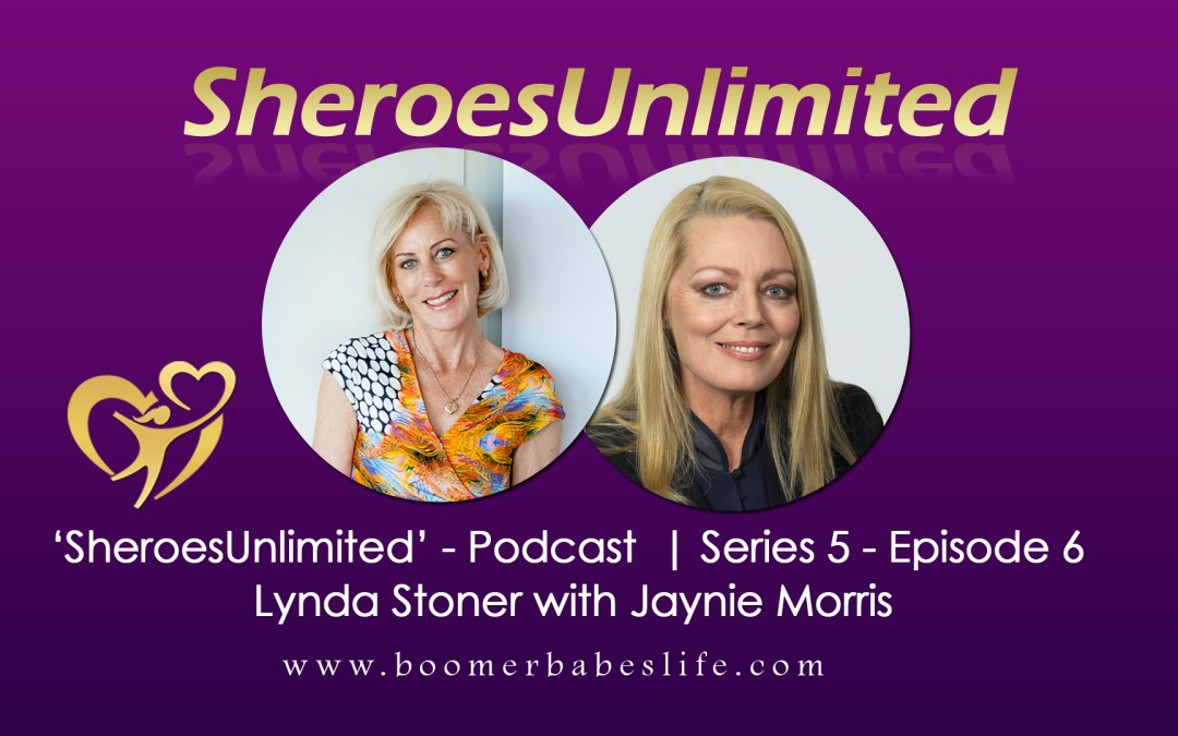 SheroesUnlimited Podcast | Lynda Stoner with Jaynie Morris