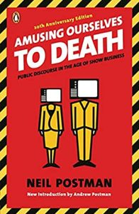 Cover of Amusing Ourselves to Death by Neil Postman