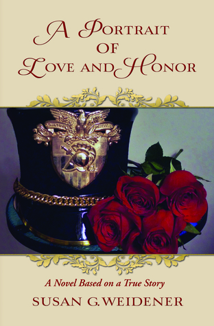A Portrait of Love and Honor by Susan G. Weidener