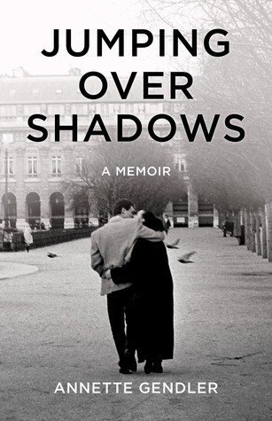 Jumping Over Shadows, memoir, Annette Gendler, life story, review