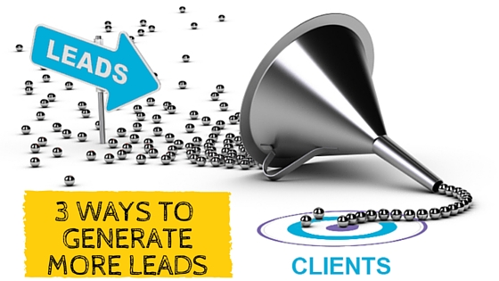 3 ways to generate more leads