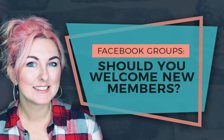 Facebook Groups: Should You Welcome New Members? - Sherri