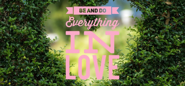 Week #44 1 Corinthians 16:13-14